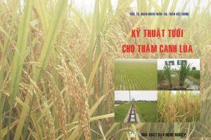 Giới thiệu sách mới: Kỹ thuật tưới cho thâm canh Lúa – (Tác giả: PGS.TS Đoàn Doãn Tuấn,KS Trần Việt Dũng)