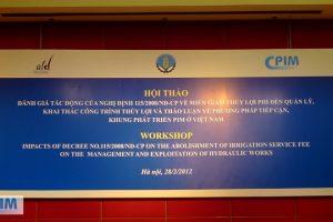 """Hội thảo """"Đánh giá tác động của Nghị định 115/2008-CP của Chính phủ và Thông tư 65/2009 của Bộ NN&PTNT đến hiệu quả quản lý, khai thác công trình thủy lợi; thảo luận về phương pháp tiếp cận, khung phá"""